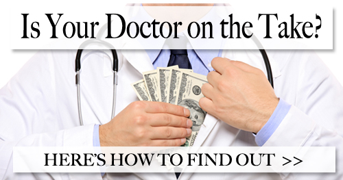 Is Your Doctor on the Take?