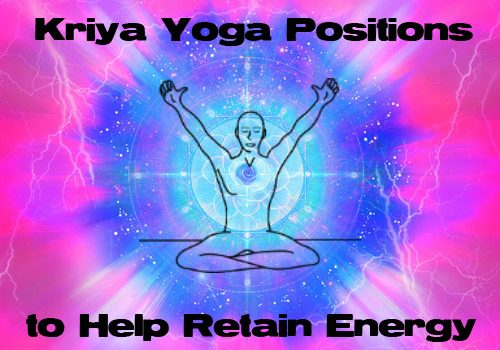 Kriya Yoga Poses to Help Retain Energy