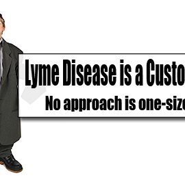 Lyme Disease is a Custom Illness, No Approach is One Size Fits All